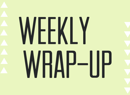 Our Freaking Budget Weekly Wrap-Up
