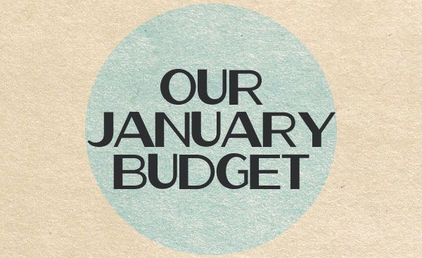 Our January Budget