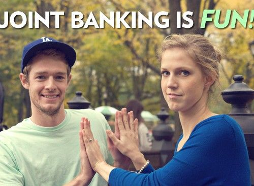 Joint banking is fun!