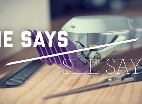 He Says/She Says haircuts