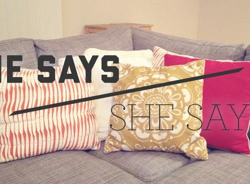 He Says/She Says: Pillows