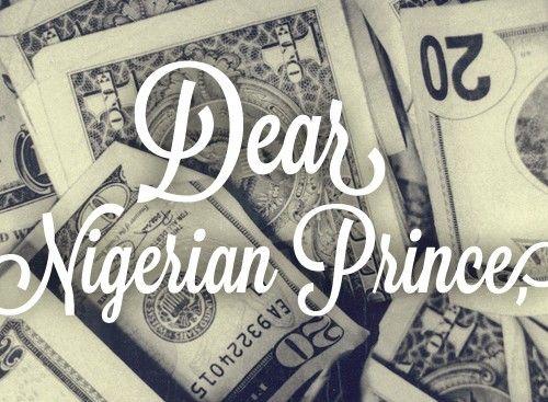 Dear Nigerian Prince