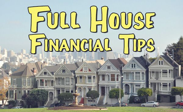 Full House Financial Tips