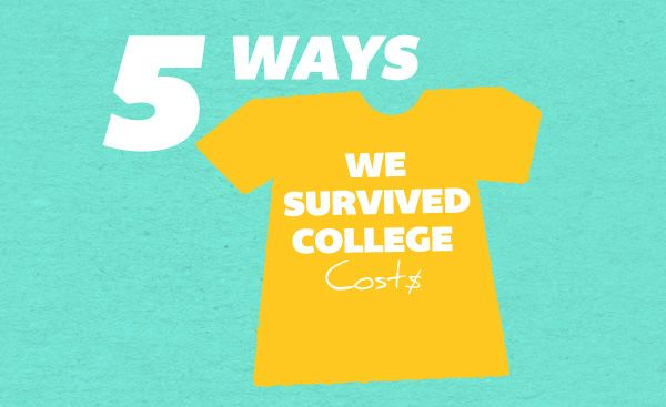 5 Ways We Survived College Costs