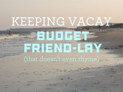 Budget-Friendly Vacation