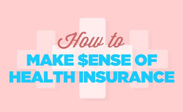 How to Make Sense of Health Insurance