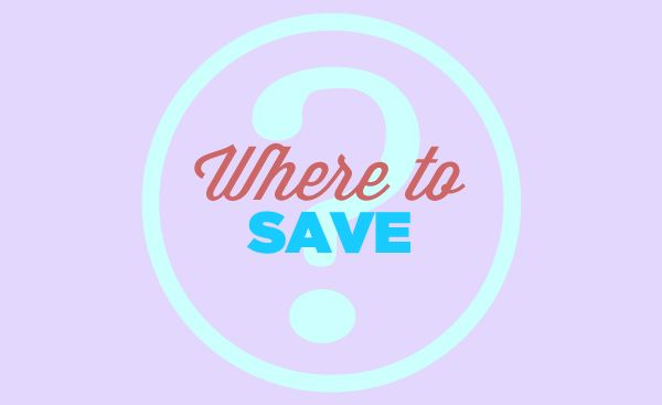 Where to Save