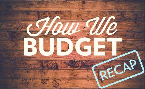How We Budget: A Recap