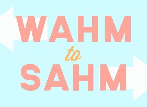 WAHM to SAHM