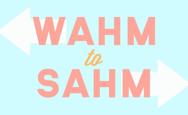 Going From A WAHM To SAHM