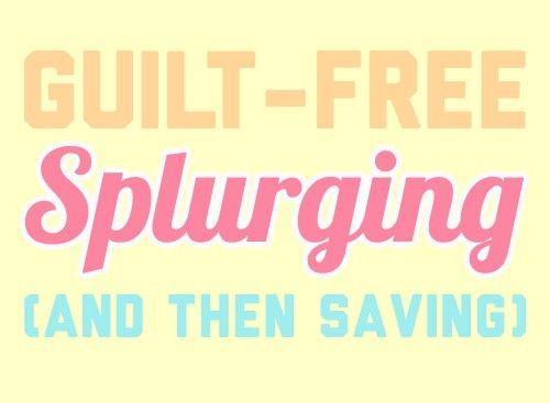 Guilt-Free Splurging