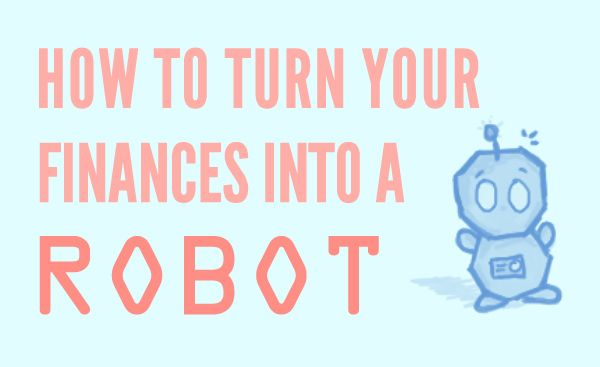 How to Turn Your Finances into a Robot