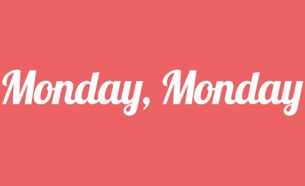 Monday, Monday