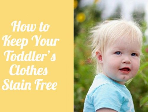 How to Keep Your Toddler's Clothes Stain Free