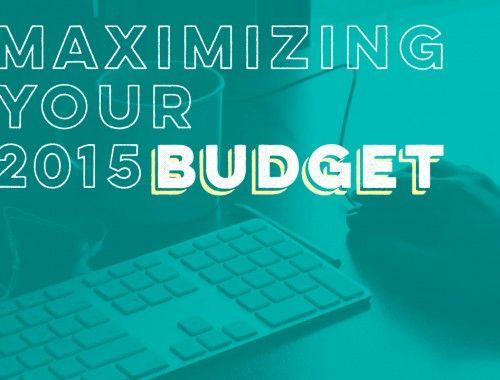 Maximizing Your 2015 Budget