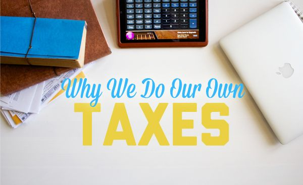 Why We Do Our Own Taxes