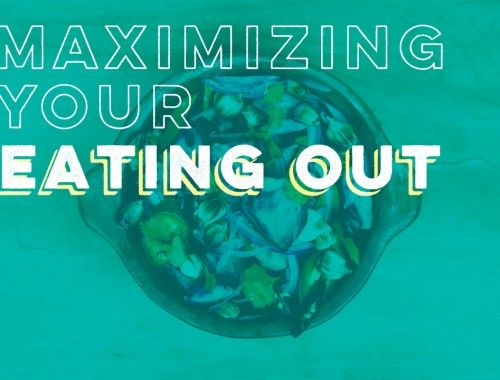 Maximizing Your Eating Out