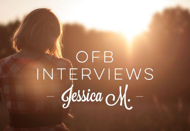 OFB Interviews Jessica M
