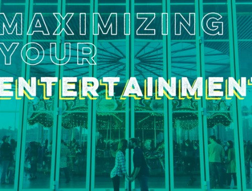 Maximizing Your Entertainment