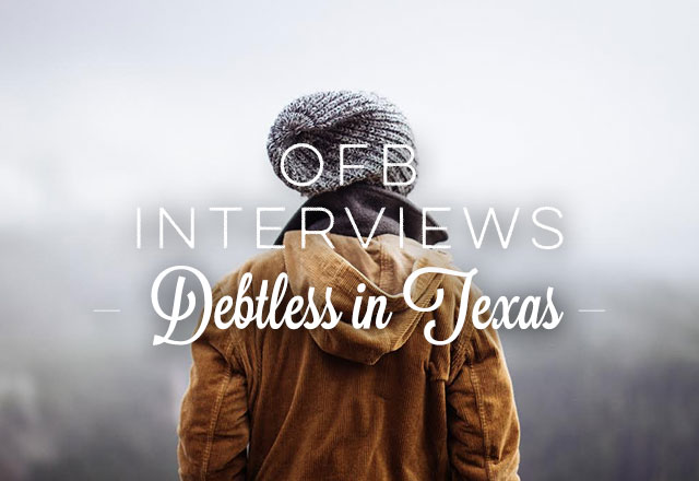 OFB Interviews: Debtless in Texas