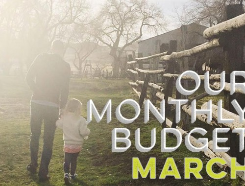 Our Monthly Budget: March